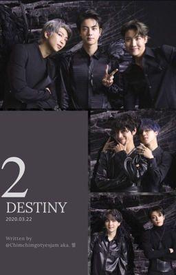 Đọc truyện [BTS IMAGINE] DESTINY 2