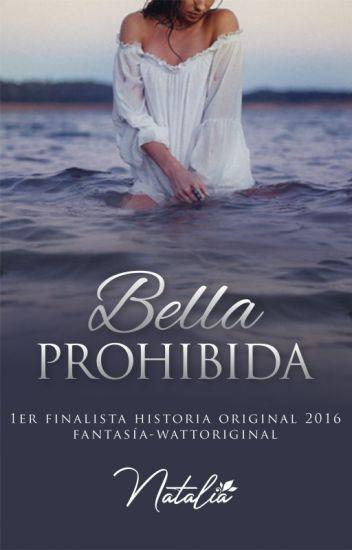 Bella prohibida © 🔸2do Lugar Historia Original 2016🔸