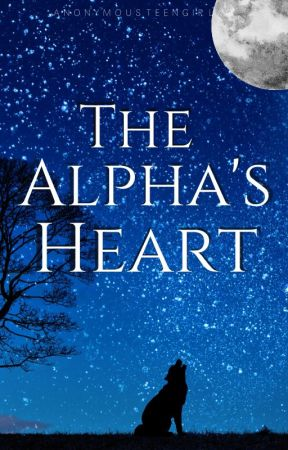 The Alpha's Heart by anonymousteengirlxo