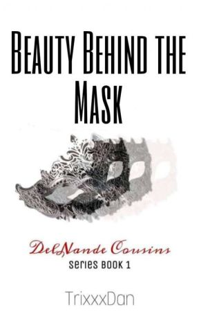 Under the Beautiful Mask: Faye ( DelNande Series #1 ) by TrixxxDan