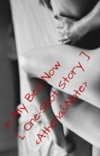 In My Bed Now [ One-Shot Story ] <Athena&Nate> by QueenAphrodite