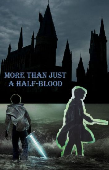 More Than Just a Half Blood