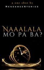 Naaalala Mo Pa Ba? by RenesmeeStories