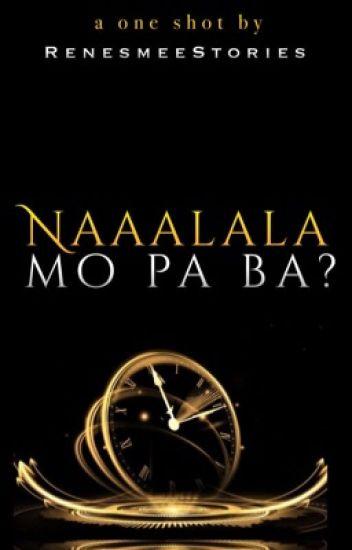 Naaalala Mo Pa Ba?