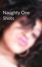 Naughty One Shots by nivihart