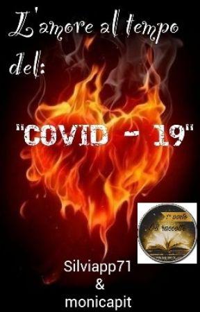 """L'amore al tempo del """"COVID-19"""" by Silviapp71"""