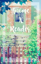 Anime X Reader: One Shots by azuri-chan