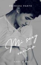 Mi sexy vecino [Editando]. by 1Dreams-Love1