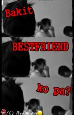Bakit bestfriend ko pa? [One shot story] by RedDope