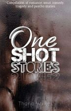 One Shot Stories (Compilation) by thanawrites