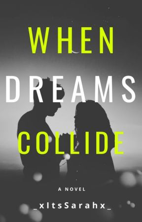 When Dreams Collide by _xItsSarahx_