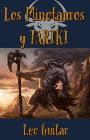Los Minotauros y Tariki by LeoGuilar