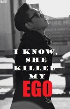 I Know, She Killed My Ego (Top y tú) by MelVIP