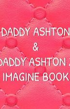 Daddy Ashton & Daddy Ashton 2 Imagine Book by irwincrazy
