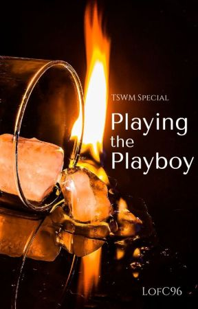 Playing the Playboy by LofC96