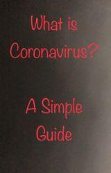 What is Coronavirus? by Lady_bug09876
