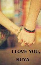 I love you, kuya - one shot by invisiblegirll