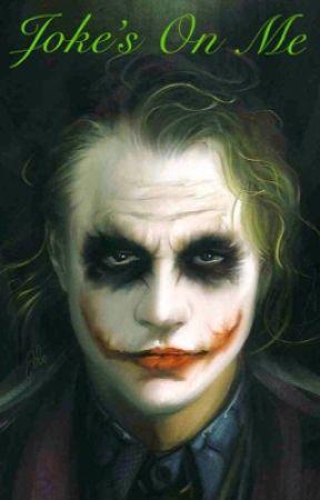 Joke's On Me (Batman and Joker Fanfiction) by ___bookaholic____