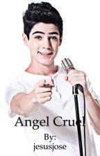 Ángel cruel by jesusjose