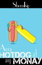 Ang Hotdog at ang Monay Story (Fan fiction) by shemisip