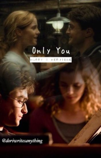 Only You: Harmione Fanfic *editing*