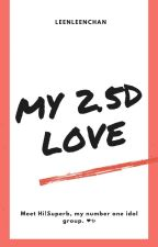 My 2.5D Love by LeenLeenchan