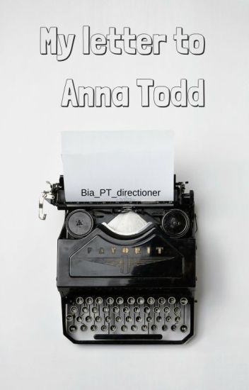 My letter to Anna Todd (Imaginator1d)