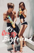 My Crazy Boyfriend (COMPLETED And EDITING) by alexaaandra_