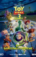 Toy Story 3 (Reboot) by BraedimusSupreme