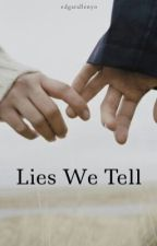 Lies We Tell by MaybelleneHollowell