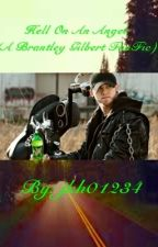 (ON HOLD) Hell On An Angel (A Brantley Gilbert FanFiction) by jkh01234