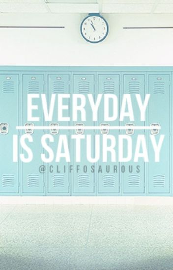 everyday is saturday | c.hood [mature]