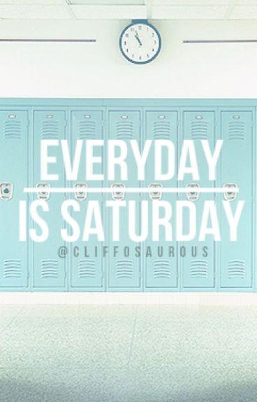 everyday is saturday   c.hood [mature]