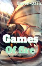 Games of fire  by wild-card_Queen