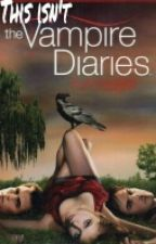 This Isn't the Vampire Diaries (Book 1) by Wendolyne_Aguilar_15