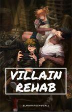 Villain Rehab by ElmoHatesYouAll