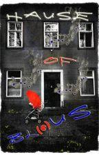 Hause of Bl(e)us by Bl-e-u