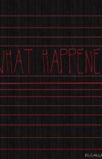 What Happened? by Stephyrocks