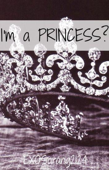 I'm a PRINCESS?!