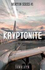 Kryptonite (Morton Series #1) by iamriayn