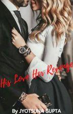 His Love! Her Revenge by JyoankG