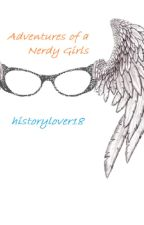 Adventures of a Nerdy Girl by historylover18