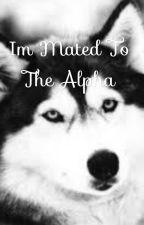 I'm mated to the alpha?! (justin bieber/werewolf story) by casperandjasper