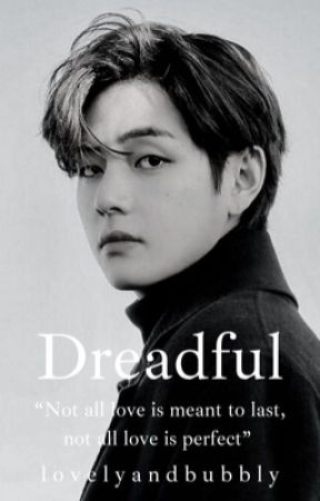 Dreadful • KTH (COMING SOON) +18 by lovelyandbubbly