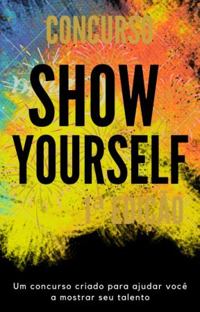Concurso Show Yourself by ConcursoShowYourself