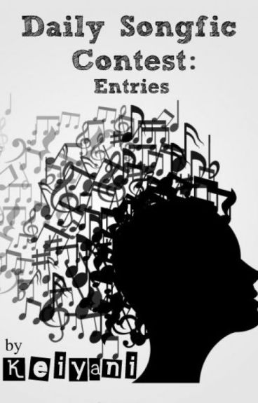 Daily Songfic Contest Entries - Keiyani by keiyani