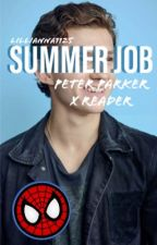 SUMMER JOB || Peter Parker X Reader  by Lillianna1125