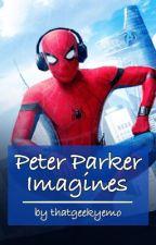 Peter Parker Imagines Book [ON HIATUS] by geekyemobastard