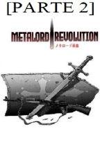 Metalord Revolution [Capitulo 201 en adelante] by Armus09