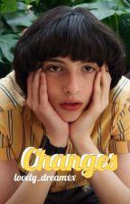 Changes  (Mike Wheeler x Reader) by WheelerEuqhoria
